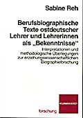 """Berufsbiographische Texte ostdeutscher Lehrer und Lehrerinnen als """"Bekenntnisse"""""""