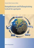 Kompaktwissen und Prüfungstraining - Fachkraft für Lagerlogistik