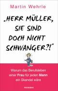 """""""Herr Müller, Sie sind doch nicht schwanger?! ..."""