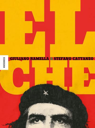 El Che  Che Guevara – Die Comic-Biografie  Ill. v. Cattaneo, Stefano  Deutsch