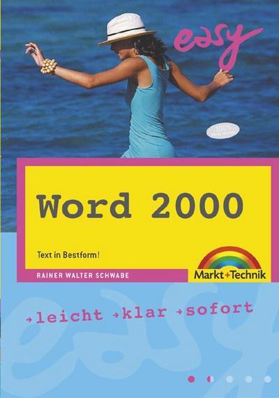 Word 2000 - M+T Easy . Text in Bestform! - Markt & Technik - Taschenbuch, Deutsch, Walter Schwabe, Leicht, klar, sofort, Leicht, klar, sofort