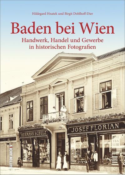 baden-bei-wien-handwerk-handel-und-gewerbe-in-historischen-fotografien-archivbilder-