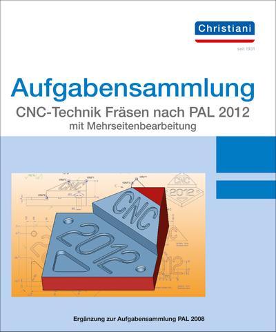 Aufgabensammlung CNC-Technik Fräsen nach PAL 2020 mit Mehrseitenbearbeitung: Aufgaben