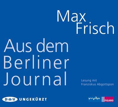 Aus dem Berliner Journal: Ungekürzte Lesung (3 CDs)