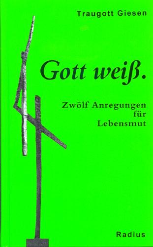 Gott-weiss-Traugott-Giesen