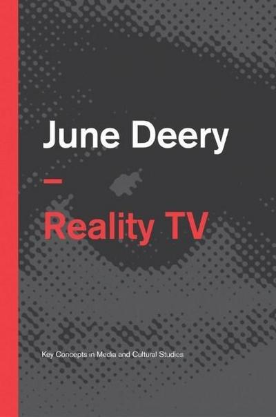 Reality TV (PCPS - Polity Key Concepts in Philosophy series, Band 1) - John Wiley & Sons - Taschenbuch, Englisch, June Deery, ,