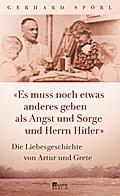 'Es muss noch etwas anderes geben als Angst und Sorge und Herrn Hitler'