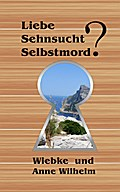 Liebe - Sehnsucht - Selbstmord?