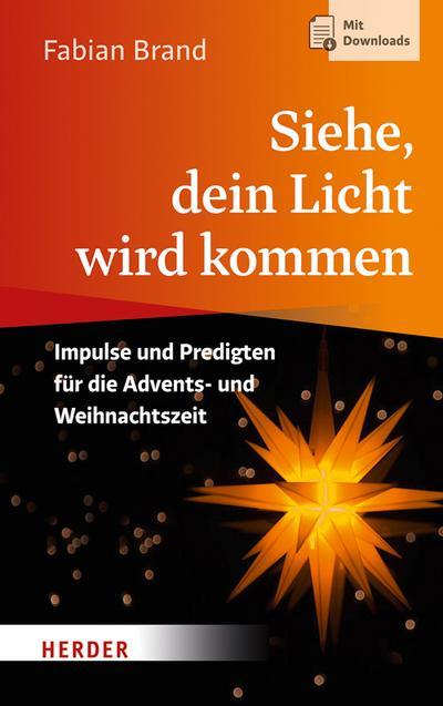 siehe-dein-licht-wird-kommen-impulse-und-predigten-fur-die-advents-und-weihnachtszeit
