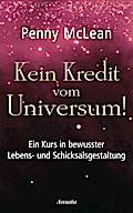 Kein Kredit vom Universum!: Ein Kurs in bewus ...