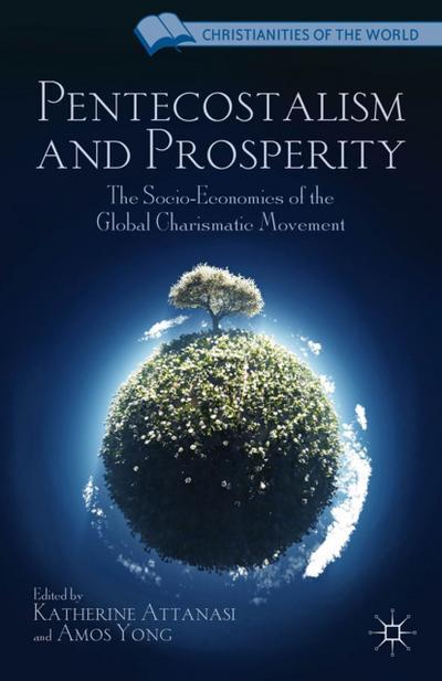 pentecostalism-and-prosperity-the-socio-economics-of-the-global-charismatic-movement-christianitie