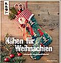 Nähen für Weihnachten: selbst genäht, stimmun ...