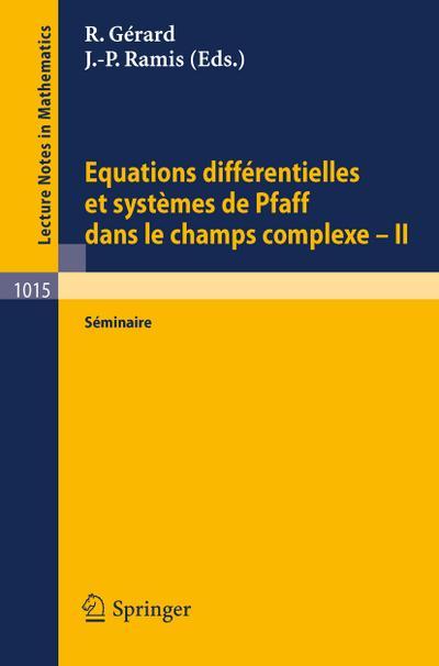 Equations Differentielles et Systemes de Pfaff dans le Champs Complexe II