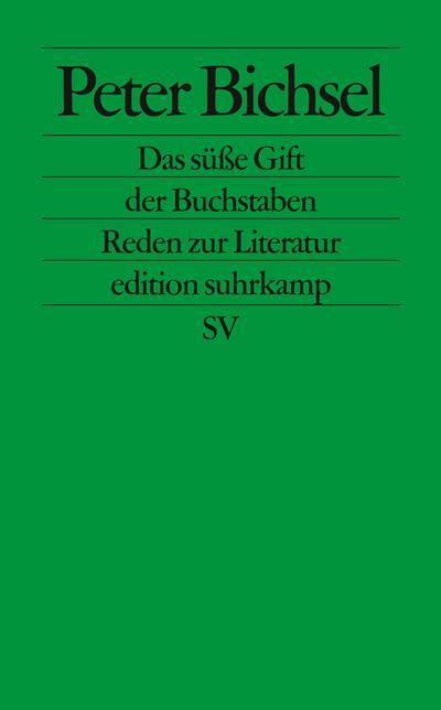 Das süße Gift der Buchstaben: Reden zur Literatur (edition suhrkamp)