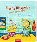 Moritz Moppelpo putzt seine Zähne: Ein Spielb ...
