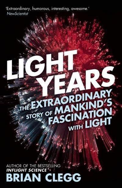 light-years-the-extraordinary-story-of-mankind-s-fascination-with-light