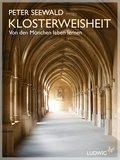 Klosterweisheit: Von den Mönchen leben lernen