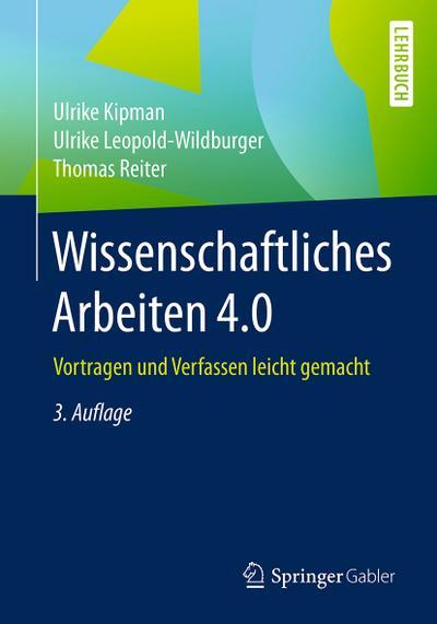 wissenschaftliches-arbeiten-4-0-vortragen-und-verfassen-leicht-gemacht-springer-lehrbuch-