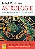 Astrologie . Eine kosmische Wissenschaft - Die Praxis der Horoskopdeutung von A bis Z