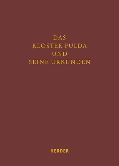 Das Kloster Fulda und seine Urkunden