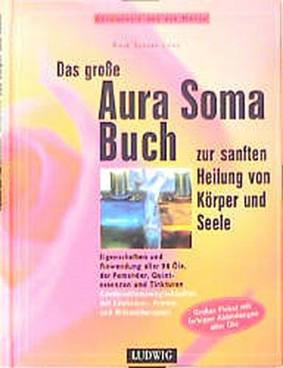 das-gro-e-aura-soma-buch-zur-sanften-heilung-von-korper-und-seele