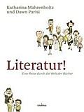 Literatur! Eine Reise durch die Welt der Büch ...