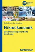 Mikroökonomik: Eine anwendungsorientierte Einführung (Bwl Bachelor Basics) (BWL-Bachelor Lehrbuchreihe)