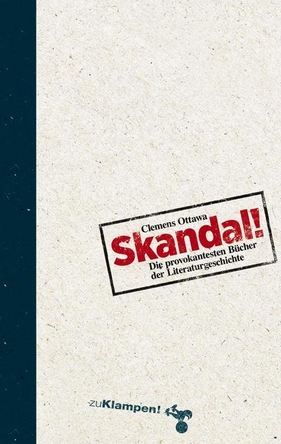 Skandal!: Die provokantesten Bücher der Literaturgeschichte