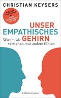 Unser empathisches Gehirn; Warum wir verstehe ...