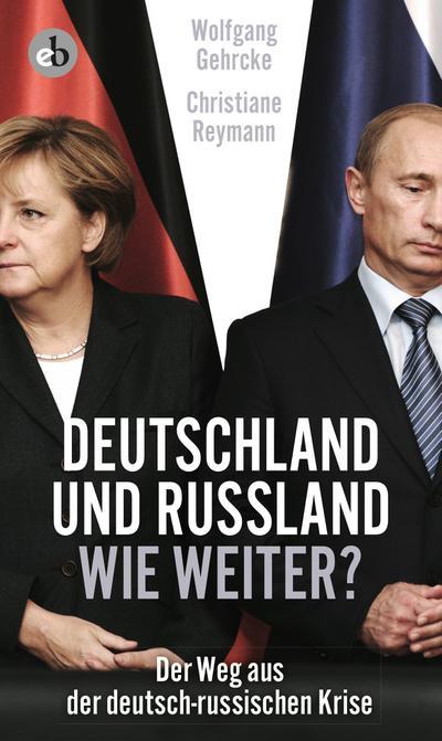 Deutschland und Russland - wie weiter?  Der Weg aus der deutsch-russischen Krise  Deutsch