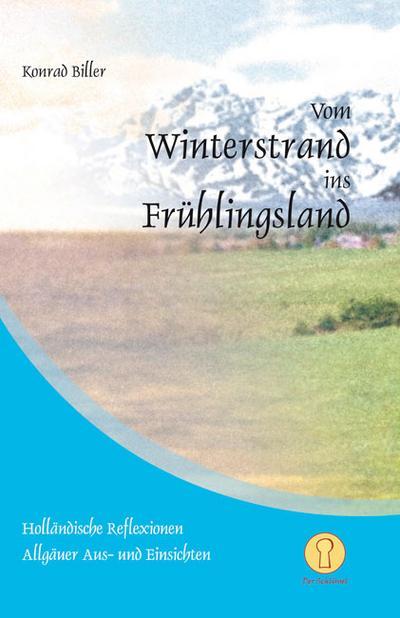 vom-winterstrand-ins-fruhlingsland-hollandische-reflexionen-allgauer-aus-und-einsichten