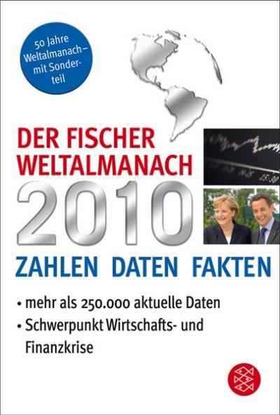 Der Fischer Weltalmanach 2010: Zahlen Daten Fakten - FISCHER Taschenbuch - Taschenbuch, Deutsch, , Zahlen, Daten, Fakten. Schwerpunkt. Wirtschafts- und Finanzkrise, Zahlen, Daten, Fakten. Schwerpunkt. Wirtschafts- und Finanzkrise