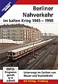 Berliner Nahverkehr im Kalten Krieg 1945 - 1990
