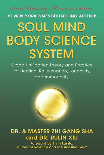 soul-mind-body-science-system-grand-unification-theory-and-practice-for-healing-rejuvenation-long