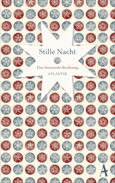 Stille Nacht  Eine literarische Bescherung  Geschenkbücher  Hrsg. v. Neumann, Constanze  Deutsch