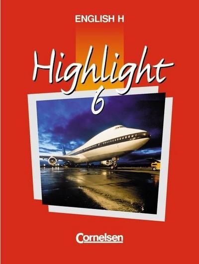 english-h-highlight-ausgabe-a-english-h-highlight-bd-6a-10-schuljahr-ausgabe-fur-nordrhein-w