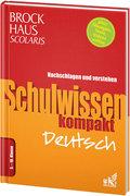 Brockhaus Scolaris Schulwissen kompakt Deutsch 5. - 10. Klasse: Nachschlagen und verstehen