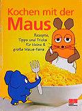 Kochen mit der Maus: Rezepte, Tipps und Trick ...