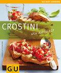 Crostini; Neu aufgelegt   ; GU Kochen & Verwö ...