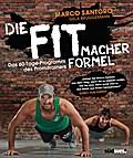 Die Fitmacher-Formel: Das 60-Tage-Programm de ...