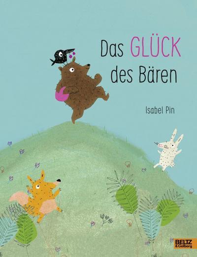 Das Glück des Bären: Vierfarbiges Bilderbuch