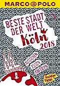 MARCO POLO Beste Stadt der Welt - Köln 2018 (MARCO POLO Cityguides)