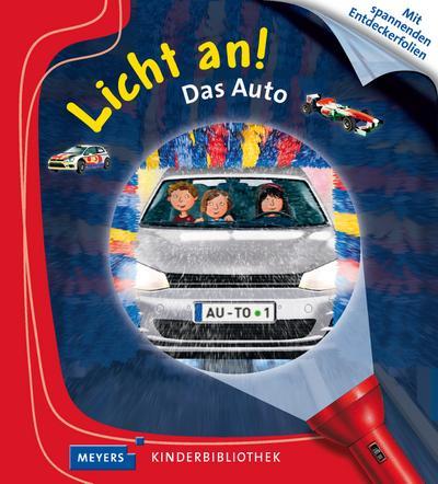 Das Auto: Licht an! (Licht an! Die Reihe mit der magischen Taschenlampe, Band 29)