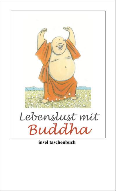 Lebenslust mit Buddha (insel taschenbuch)