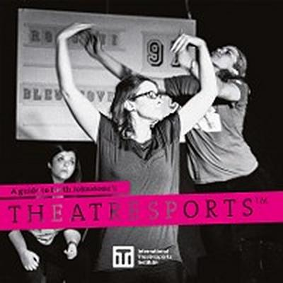 A Guide to Keith Johnstone`s Theatresports