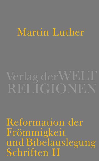 Reformation der Frömmigkeit und Bibelauslegung: Schriften II