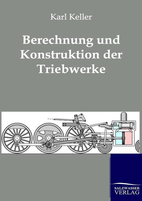 Karl Keller / Berechnung und Konstruktion der Triebwerke 9783864443473