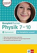 KomplettTrainer Physik Gymnasium 7.-10. Klasse