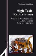 High-Tech-Kapitalismus: Analysen zu Produktionsweise, Arbeit, Sexualität, Krieg und Hegemonie