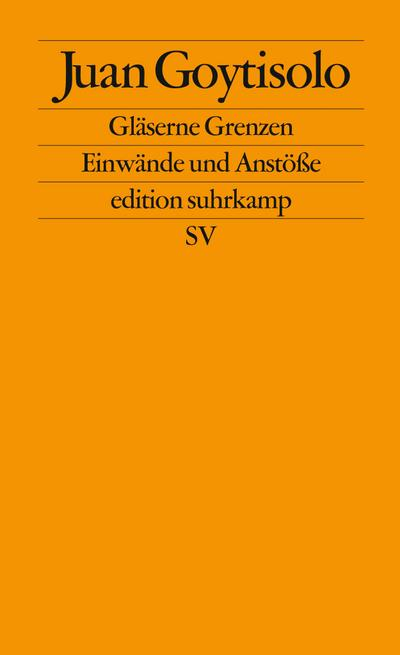Gläserne Grenzen: Einwände und Anstöße (edition suhrkamp)